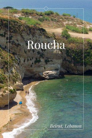 Roucha Beirut, Lebanon
