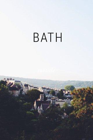 BATH subtitle
