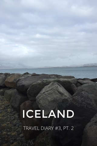 ICELAND TRAVEL DIARY #3, PT. 2
