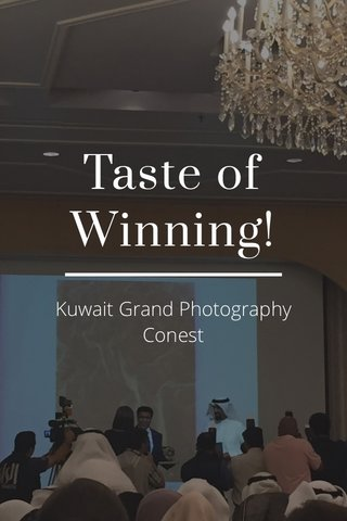 Taste of Winning! Kuwait Grand Photography Conest