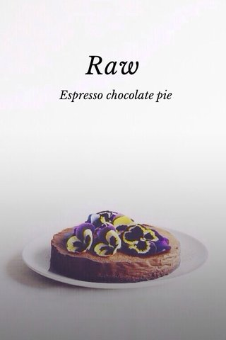 Raw Espresso chocolate pie