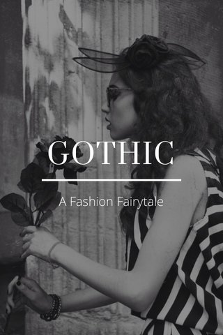 GOTHIC A Fashion Fairytale