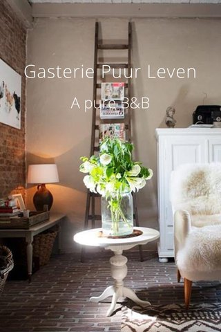 Gasterie Puur Leven A pure B&B