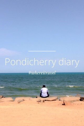 Pondicherry diary #whereitravel