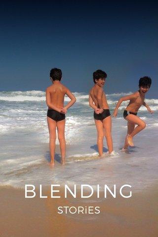 BLENDING STORiES