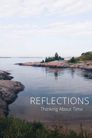 REFLECTIONS Thinking About Time