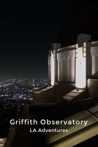 Griffith Observatory LA Adventures