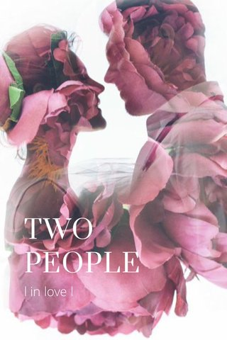 TWO PEOPLE l in love l