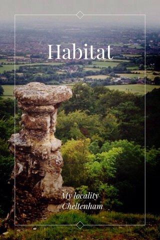 Habitat My locality #Cheltenham