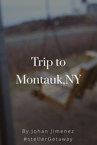 Trip to Montauk,NY By:Johan Jimenez #stellerGetaway