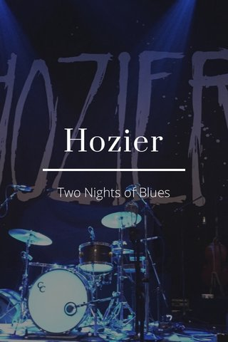 Hozier Two Nights of Blues