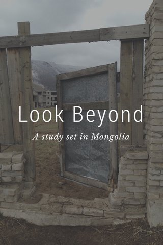 Look Beyond A study set in Mongolia