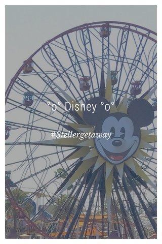 °o° Disney °o° #Stellergetaway