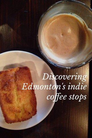 Discovering Edmonton's indie coffee stops