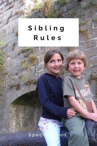 Sibling Rules Special bond