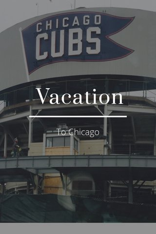 Vacation To Chicago