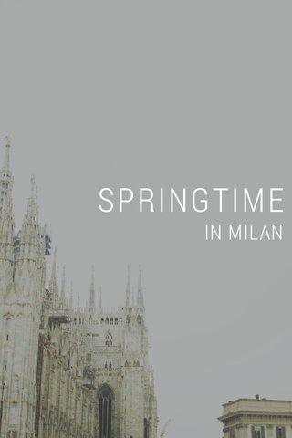 SPRINGTIME IN MILAN