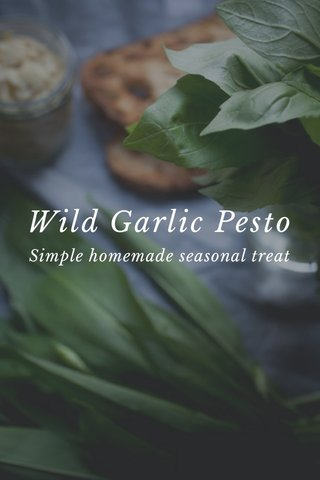Wild Garlic Pesto Simple homemade seasonal treat
