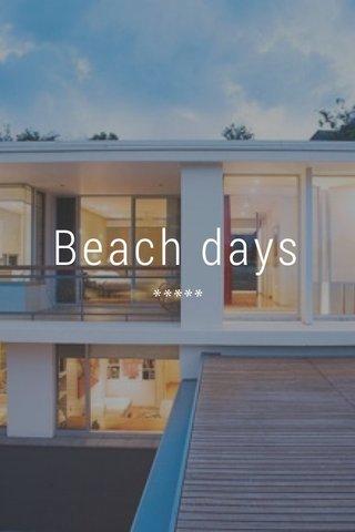 Beach days *****