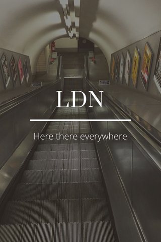 LDN Here there everywhere