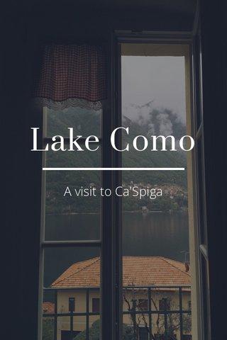 Lake Como A visit to Ca'Spiga