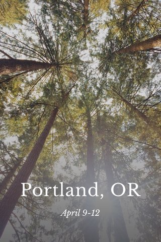 Portland, OR April 9-12