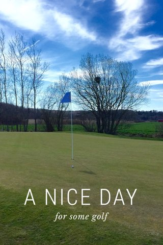 A NICE DAY for some golf