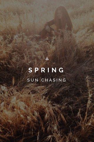 SPRING SUN CHASING