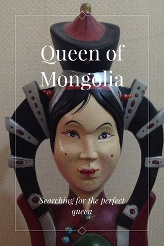 Queen of Mongolia Searching for the perfect queen