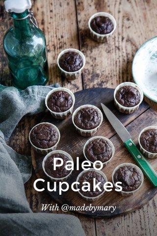 Paleo Cupcakes With @madebymary