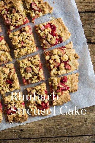 Rhubarb Streusel Cake A recipe