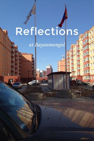 Reflections at Bayanmongol