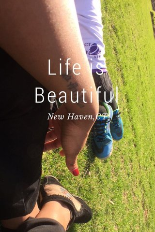 Life is Beautiful New Haven,CT
