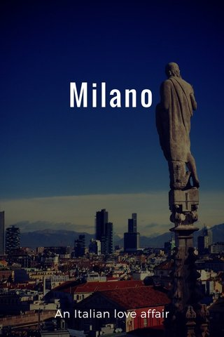 Milano An Italian love affair