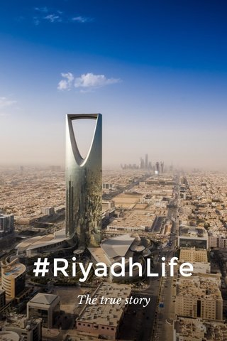 #RiyadhLife The true story