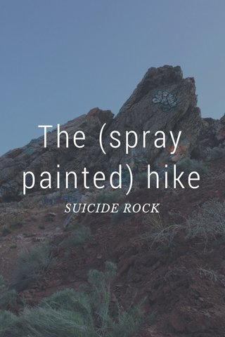 The (spray painted) hike SUICIDE ROCK