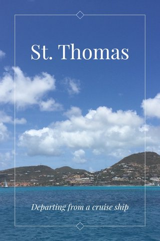 St. Thomas Departing from a cruise ship