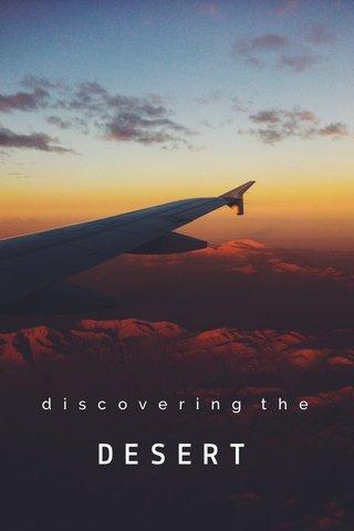 DESERT discovering the