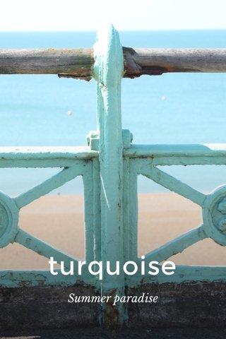 turquoise Summer paradise