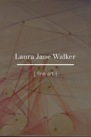 Laura Jane Walker | fine art |