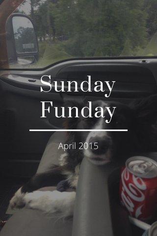 Sunday Funday April 2015