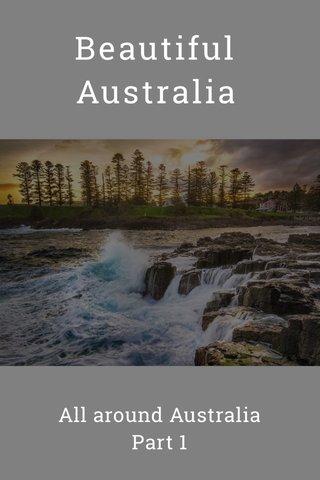 Beautiful Australia All around Australia Part 1