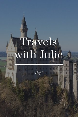 Travels with Julie Day 1