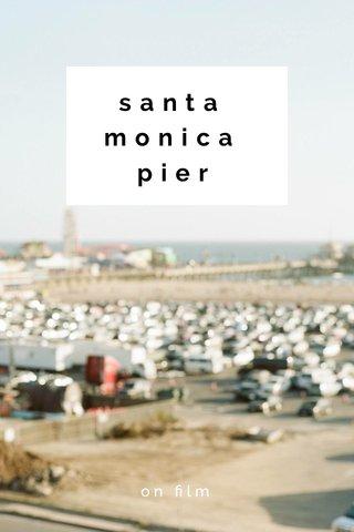 santa monica pier on film