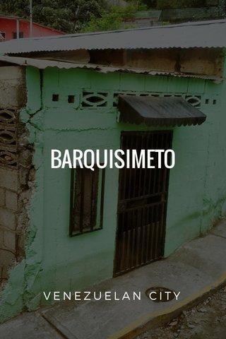 BARQUISIMETO VENEZUELAN CITY
