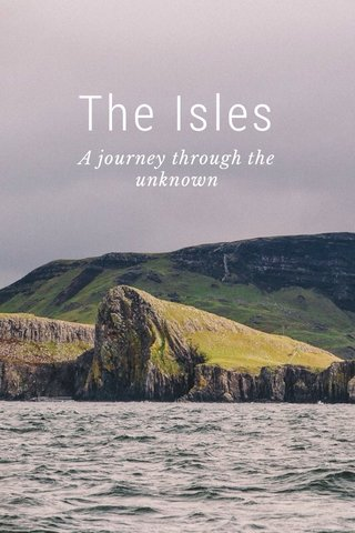The Isles A journey through the unknown