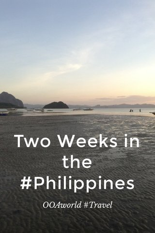 Two Weeks in the #Philippines OOAworld #Travel
