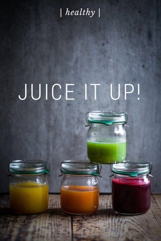 JUICE IT UP! | healthy |