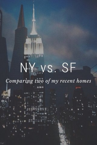 NY vs. SF Comparing two of my recent homes