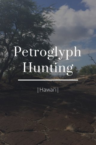 Petroglyph Hunting |Hawai'i|